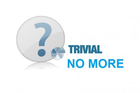 Trivial No More