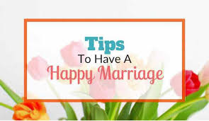 12 TIPS FOR A HAPPY MARRIAGE