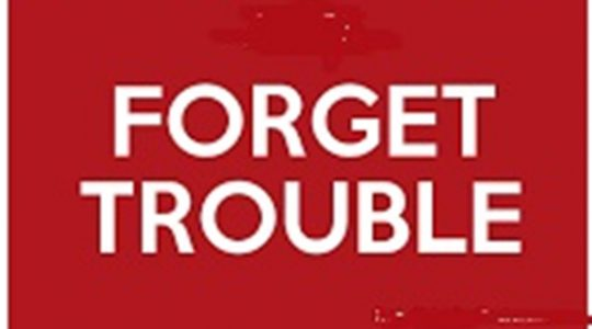 Forget Trouble