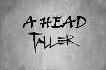 A Head Taller