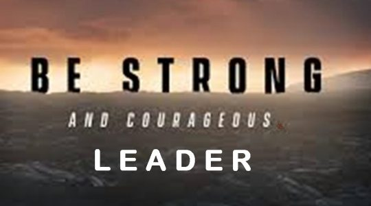 Strong and Courageous Leader