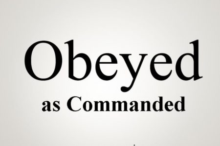 Obeyed as Commanded