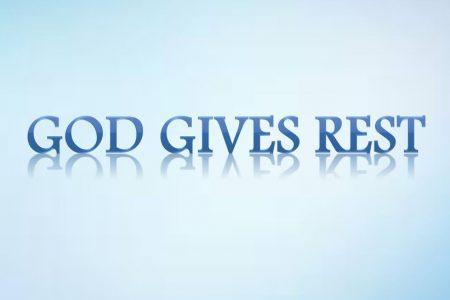 God Gives Rest
