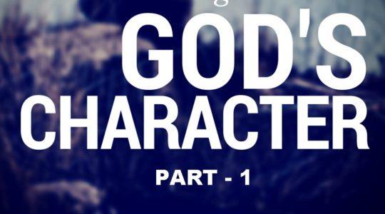 God's Character-Part 1