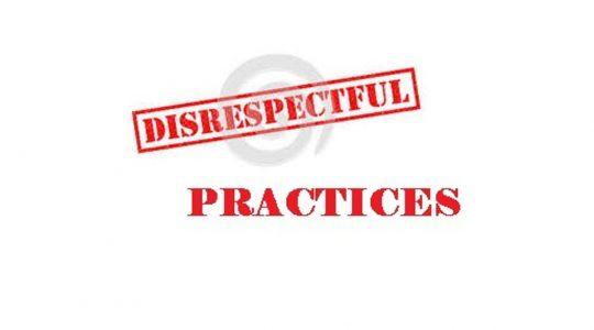 Disrespectful Practices