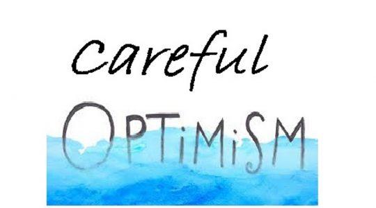 Careful Optimism