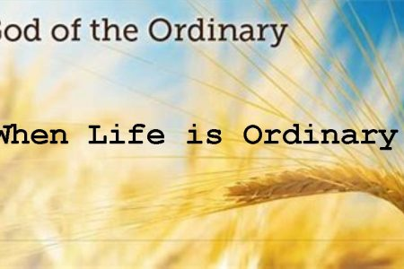 When Life is Ordinary