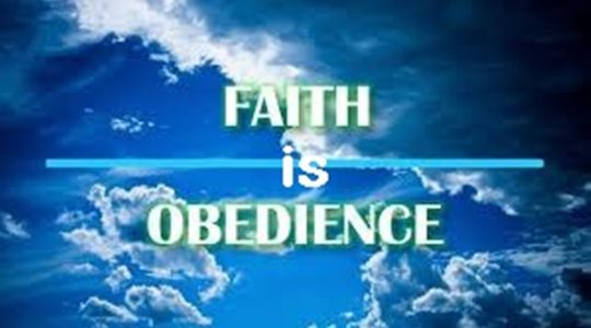 Faith is Obedience