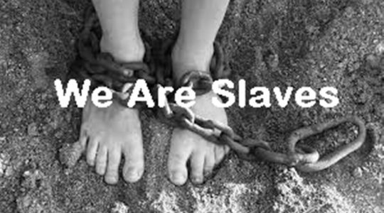 We are Slaves