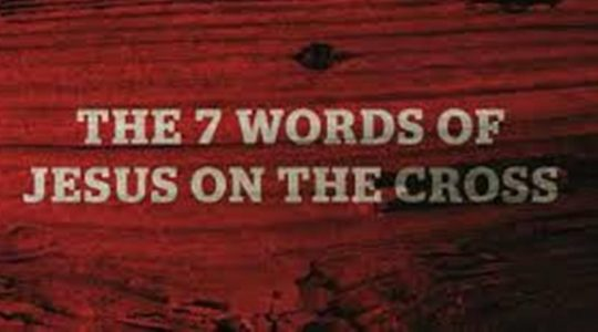 The 7 Last Words of Jesus on the Cross