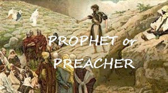 Prophet or Preacher