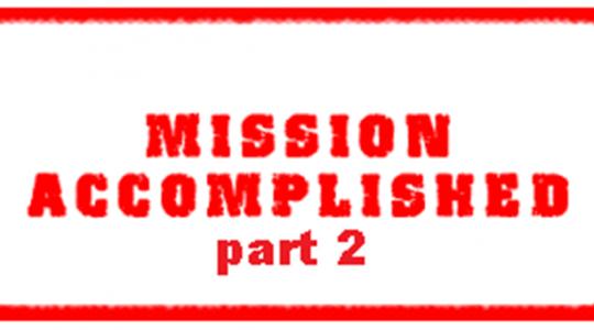 Mission Accomplished-Part 2