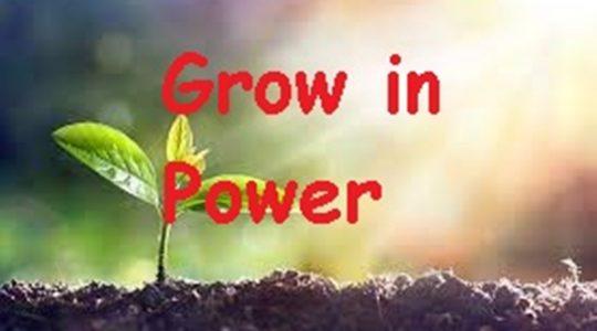 Grow in Power
