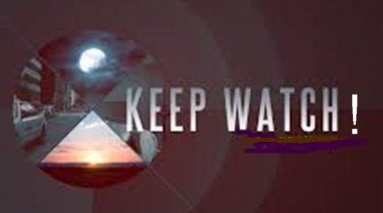 Keep Watch!