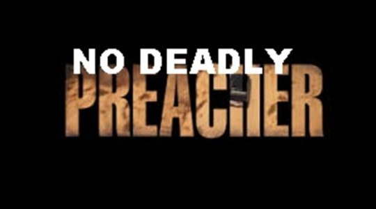 No Deadly Preacher